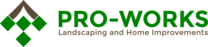 Pro-Works Landscaping and Home Improvements's logo